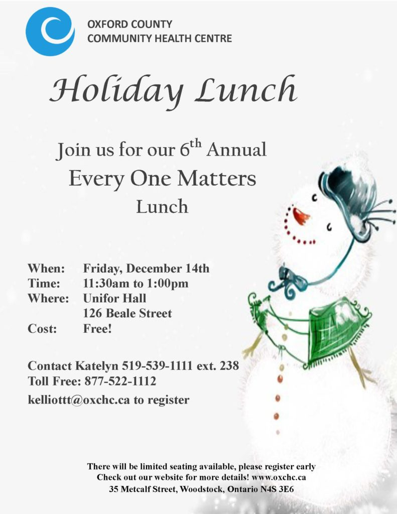 Holiday Lunch 2018 - Friday, December 14th from 11:30am to 1:00 pm @ Unifor Hall, 126 Beale Street. Free admission! Contact Katelyn 519-539-1111 ext. 238 or e-mail kelliott@oxchc.ca to register. Seating limited.